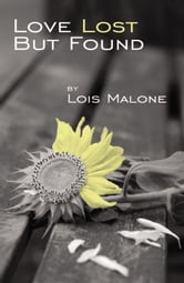 Love Lost But Found ebook by Lois Malone