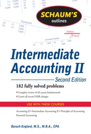 Schaum's Outline of Intermediate Accounting II, 2ed - CourseSmart eBook for Schaums Outline of Intermediate Accounting I ebook by Baruch Englard