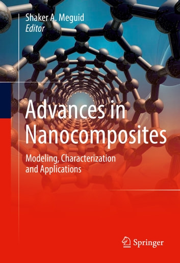 Advances in Nanocomposites - Modeling, Characterization and Applications ebook by