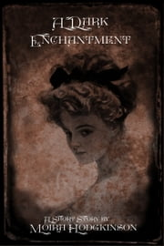 A Dark Enchantment ebook by Moira Hodgkinson