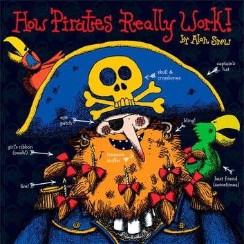 How Pirates Really Work ebook by Alan Snow