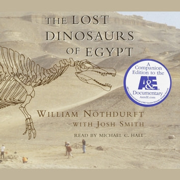 The Lost Dinosaurs of Egypt audiobook by Josh Smith,William Nothdurft