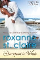 Barefoot in White ebook by Roxanne St. Claire