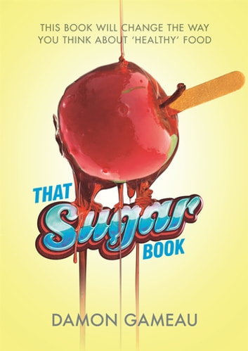 That Sugar Book ebook by Damon Gameau