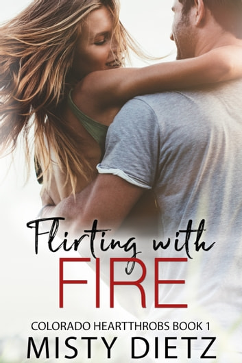 Flirting with Fire ebook by Misty Dietz