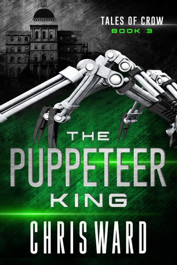The Puppeteer King ebook by Chris Ward