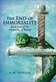 The End of Immortality ebook by K.M. Outten
