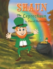 Shaun The Leprechaun ebook by David Hefferon