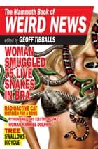 The Mammoth Book of Weird News ebook by Geoff Tibballs