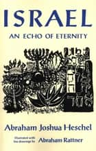 Israel: An Echo of Eternity ebook by Abraham Joshua Heschel
