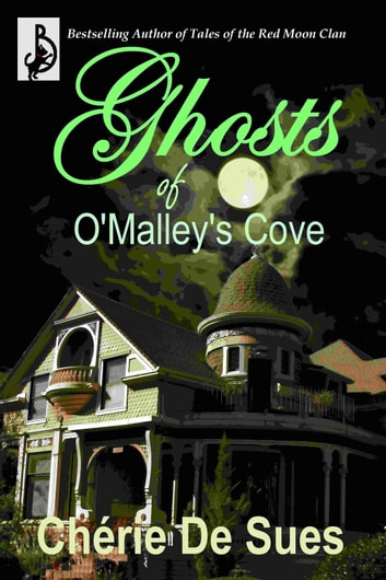 Ghosts of O'Malley's Cove ebook by Cherie De Sues