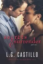 Secrets & Surrender 1 ebook by L.G. Castillo