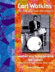 Earl Watkins:The Life of a Jazz Drummer ebook by Goggin,Jim