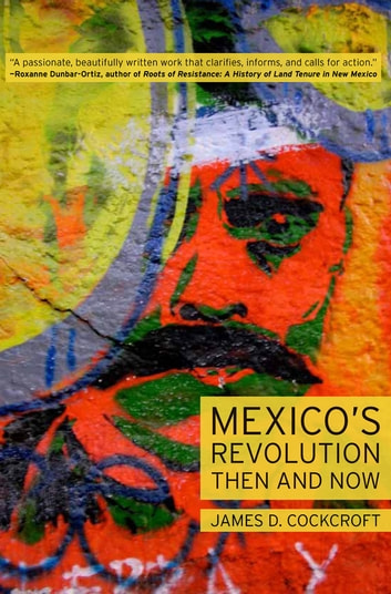 Mexicos Revolution Then and Now ebook by James D. Cockcroft