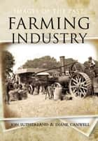Farming Industry ebook by Jon  Sutherland, Diane Canwell