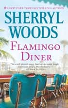 Flamingo Diner ebook by Sherryl Woods