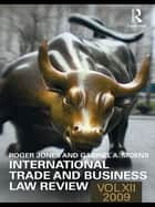 International Trade and Business Law Review: Volume XII ebook by Gabriel Moens, Roger Jones