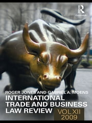 International Trade and Business Law Review: Volume XII ebook by Gabriel Moens,Roger Jones