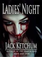 Ladies' Night ebook by Jack Ketchum