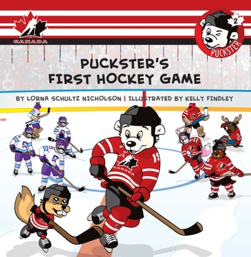 Puckster's First Hockey Game ebook by Lorna Schultz Nicholson