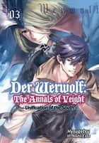 Der Werwolf: The Annals of Veight Volume 3 ebook by Hyougetsu