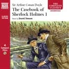 The Casebook of Sherlock Holmes  Volume I - The Problem of Thor Bridge, The Adventure of the Mazarin Stone, The Adventure of the Creeping Man, The Adventure of the Sussex Vampire, The Adventure of the Three Garridebs, The Adventure of the Blanched Soldier audiobook by