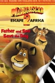 Madagascar: Escape 2 Africa: Father & Son Save the Day