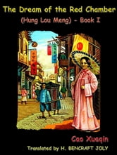 The Dream of the Red Chamber by Cao Xueqin (Hung Lou Meng) Book I with Special Commentary [Illustrated] [Annotated] ebook by Cao Xueqin