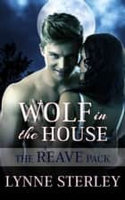 Wolf in the House ebook by Lynne Sterley