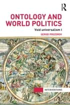 Ontology and World Politics ebook by Sergei Prozorov