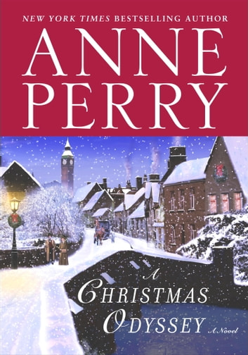 A Christmas Odyssey - A Novel ebook by Anne Perry