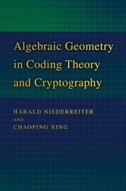 Algebraic Geometry in Coding Theory and Cryptography ebook by Niederreiter, Harald
