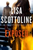 Exposed - A Rosato & DiNunzio Novel ebook by Lisa Scottoline