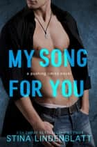 My Song For You ebook by Stina Lindenblatt