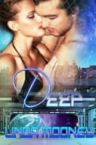 Deep ebook by Linda Mooney
