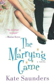 The Marrying Game - A Novel ebook by Kate Saunders