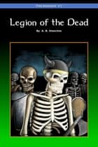 Legion of the Dead ebook by A.B. Stanchos