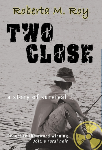 Two Close: a story of survival ebook by Roberta M Roy