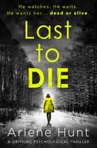 Last to Die - A gripping psychological thriller ebook by