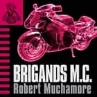 Brigands M.C. - Book 11 audiobook by Robert Muchamore