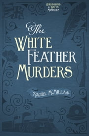 The White Feather Murders ebook by Rachel McMillan