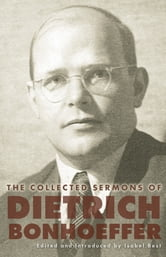 The Collected Sermons of Dietrich Bonhoeffer ebook by Dietrich Bonhoeffer