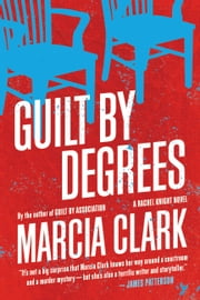 Guilt by Degrees ebook by Marcia Clark