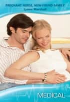 Pregnant Nurse, New-Found Family - A Single Dad Romance ebook by Lynne Marshall