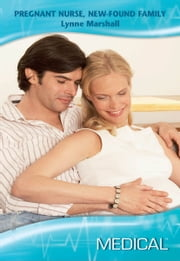 Pregnant Nurse, New-Found Family ebook by Lynne Marshall