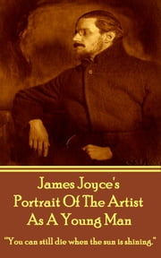 Portrait Of The Artist As A Young Man ebook by James Joyce