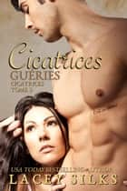 Cicatrices-guéries eBook by Lacey Silks