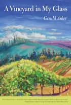 A Vineyard in My Glass ebook by Gerald Asher