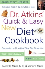 Dr. Atkins' Quick & Easy New Diet Cookbook - Companion to Dr. Atkins' New Diet Revolution ebook by Veronica Atkins,Robert C. Atkins, M.D.