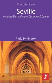 Seville: Includes Sierra Morena, Carmona & Osuna ebook by Andy Symington